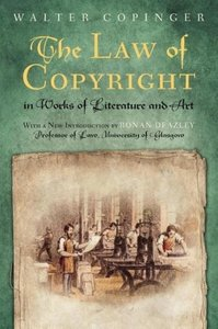 The Law of Copyright in Works of Literature and Art