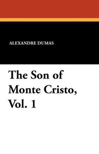 The Son of Monte Cristo, Vol. 1