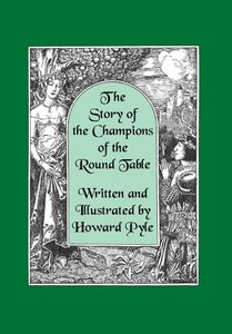The Story of the Champions of the Round Table [Illustrated by Ho