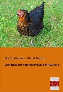 Grundzüge der Naturgeschichte der Haustiere