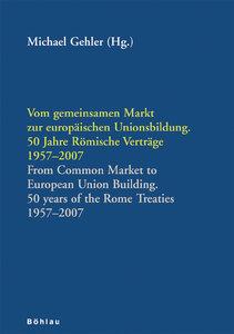Vom gemeinsamen Markt zur Europäischen Unionsbildung