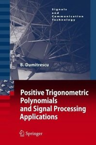 Positive Trigonometric Polynomials and Signal Processing Applica