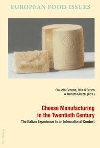 Cheese Manufacturing in the Twentieth Century
