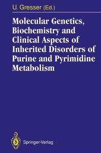 Molecular Genetics, Biochemistry and Clinical Aspects of Inherit