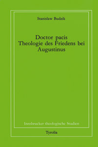 Doctor pacis. Theologie des Friedens bei Augustinus