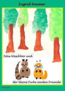 Felix Waschbär und der kleine Fuchs werden Freunde