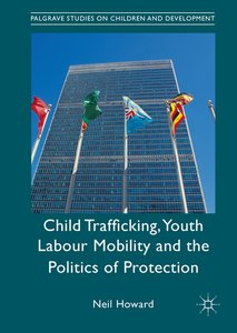 Child Trafficking, Youth Labour Mobility and the Politics of Pro