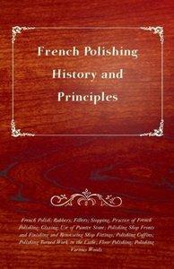 French Polishing - History and Principles; French Polish; Rubber