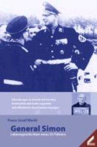 General Simon: Lebensgeschichten eines SS-Führers