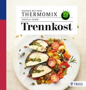 Kochen mit dem Thermomix - Trennkost
