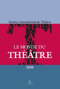 Le Monde du Théâtre . Édition 2008