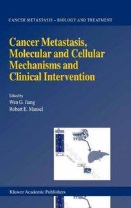 Cancer Metastasis, Molecular and Cellular Mechanisms and Clinica