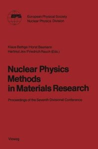 Nuclear Physics Methods in Materials Research