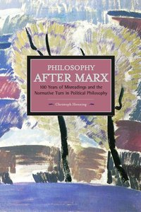 Philosophy After Marx