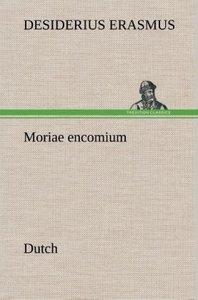 Moriae encomium. Dutch