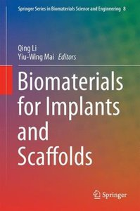 Biomaterials for Implants and Scaffolds