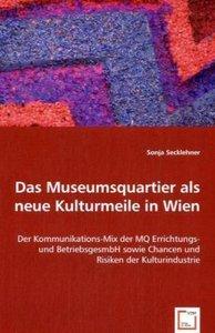 Das Museumsquartier als neue Kulturmeile in Wien