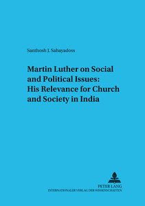 Martin Luther on Social and Political Issues:. His Relevance for