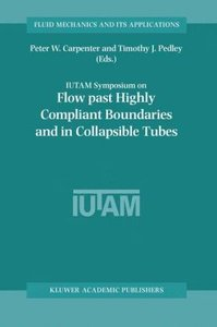 Flow Past Highly Compliant Boundaries and in Collapsible Tubes