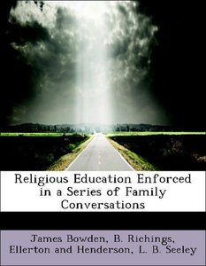 Religious Education Enforced in a Series of Family Conversations
