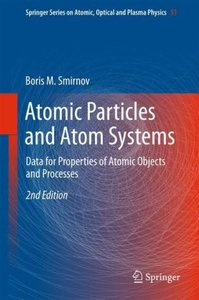 Atomic Particles and Atom Systems