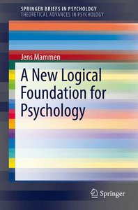 A New Logical Foundation for Psychology