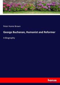 George Buchanan, Humanist and Reformer