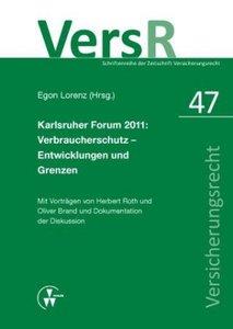 Karlsruher Forum 2011: Verbraucherschutz - Entwicklungen und Gre