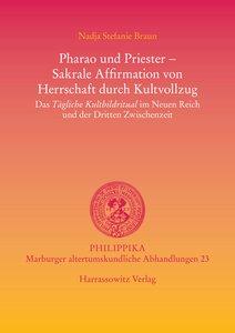 Pharao und Priester - Sakrale Affirmation von Herrschaft durch