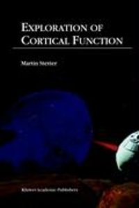 Exploration of Cortical Function
