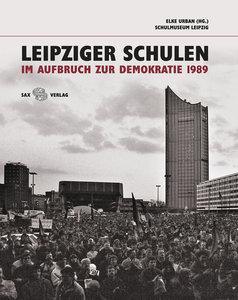 Leipziger Schulen im Aufbruch zur Demokratie 1989