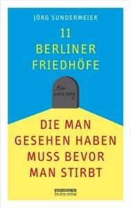 11 Berliner Friedhöfe, die man gesehen haben muss, bevor man sti