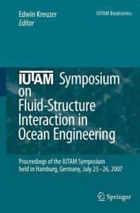 IUTAM Symposium on Fluid-Structure Interaction in Ocean Engineer