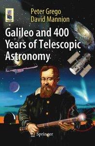Galileo and 400 Years of Telescopic Astronomy