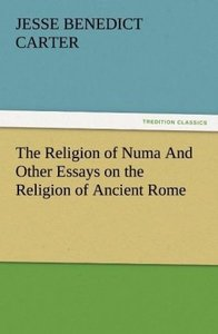 The Religion of Numa And Other Essays on the Religion of Ancient