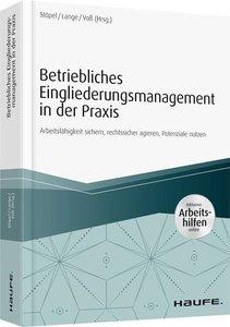 Betriebliches Eingliederungsmanagement in der Praxis - inkl. Ar