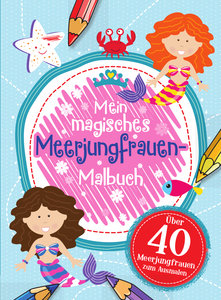 Mein magisches Meerjungfrauen Malbuch