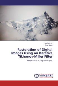 Restoration of Digital Images Using an Iterative Tikhonov-Miller