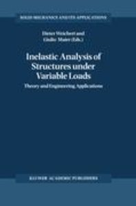 Inelastic Analysis of Structures under Variable Loads