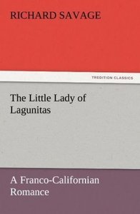 The Little Lady of Lagunitas A Franco-Californian Romance