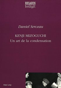 Kenji Mizoguchi: Un Art de La Condensation