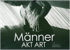 Männer AKT Art (Wandkalender 2019 DIN A3 quer)