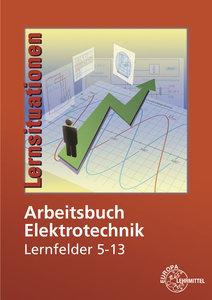 Arbeitsbuch Elektrotechnik Lernfelder 5-13