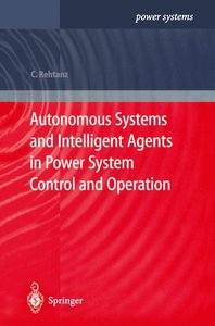 Autonomous Systems and Intelligent Agents in Power System Contro