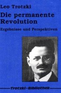 Die permanente Revolution / Ergebnisse und Perspektiven