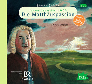 Starke Stücke für Kinder. Johann Sebastian Bach: Die Matthäuspas
