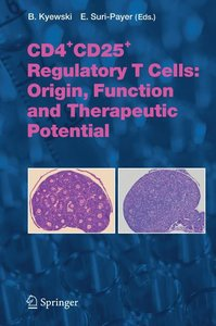 CD4+CD25+ Regulatory T Cells: Origin, Function and Therapeutic P