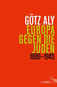 Europa gegen die Juden 1880-1945