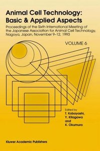 Animal Cell Technology: Basic & Applied Aspects