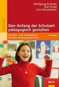 Den Anfang der Schulzeit pädagogisch gestalten